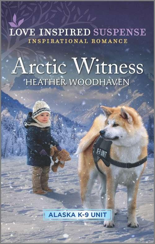 Arctic Witness (Alaska K-9 Unit #6)