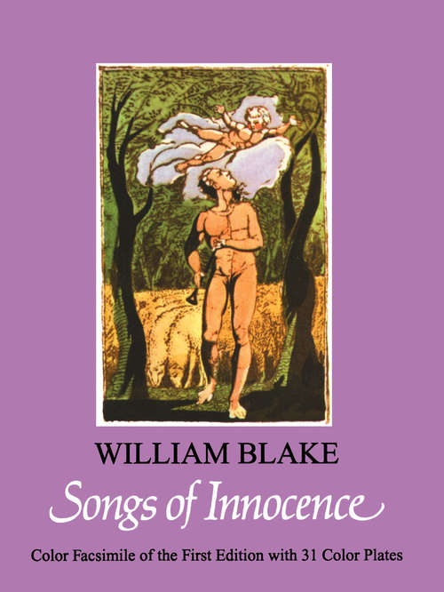 Songs of Innocence: Shewing The Two Contrary States Of The Human Soul (Dover Fine Art, History of Art)