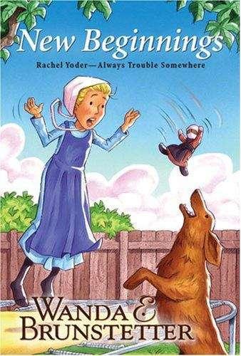 New Beginnings (Rachel Yoder, Always Trouble Somewhere Series Book #4)