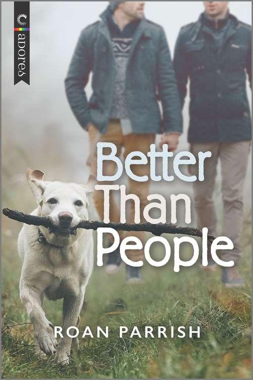 Better Than People: An LGBTQ Romance (Garnet Run #1)
