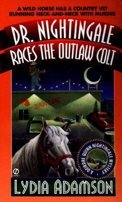Dr. Nightingale Races the Outlaw Colt (A Dr. Dierdre Quinn Nightingale Mystery #9)