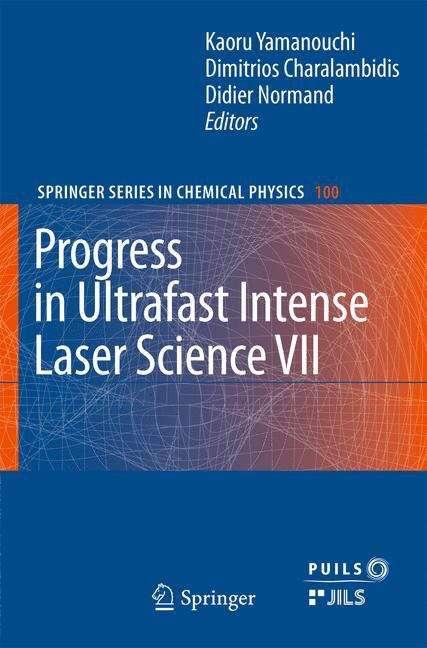 Progress in Ultrafast Intense Laser Science VII