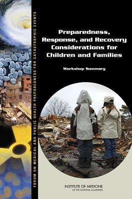 Preparedness, Response, and Recovery Considerations for Children and Families