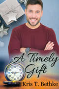 A Timely Gift (2017 Advent Calendar - Stocking Stuffers Ser.)