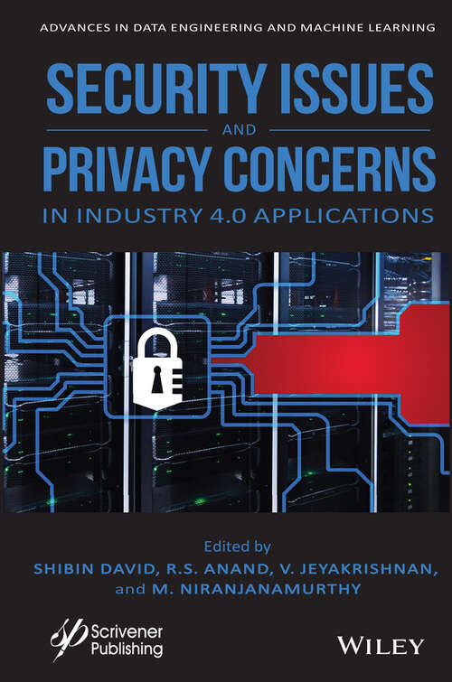 Security Issues and Privacy Concerns in Industry 4.0 Applications