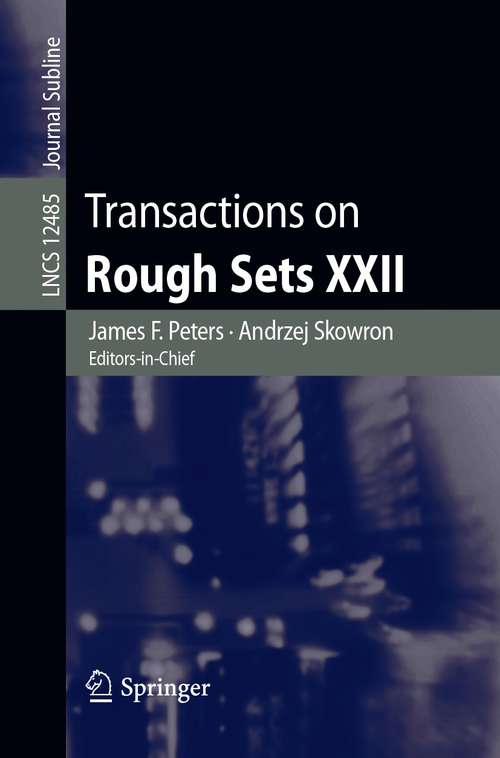 Transactions on Rough Sets XXII (Lecture Notes in Computer Science #12485)