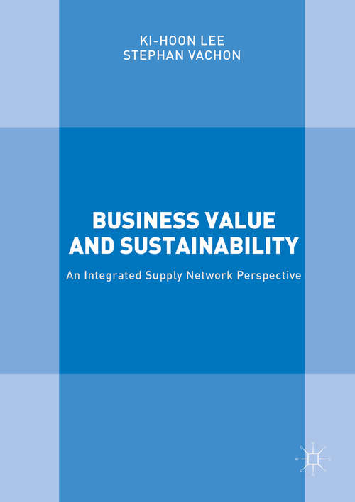 Business Value and Sustainability: An Integrated Supply Network Perspective