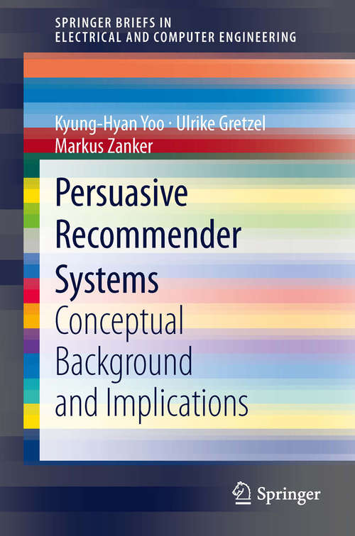 Persuasive Recommender Systems