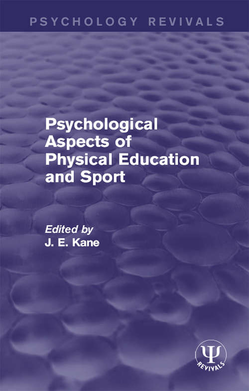 Psychological Aspects of Physical Education and Sport (Psychology Revivals)