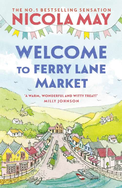 Welcome to Ferry Lane Market: Book 1 in a brand new series by the author of bestselling phenomenon THE CORNER SHOP IN COCKLEBERRY BAY