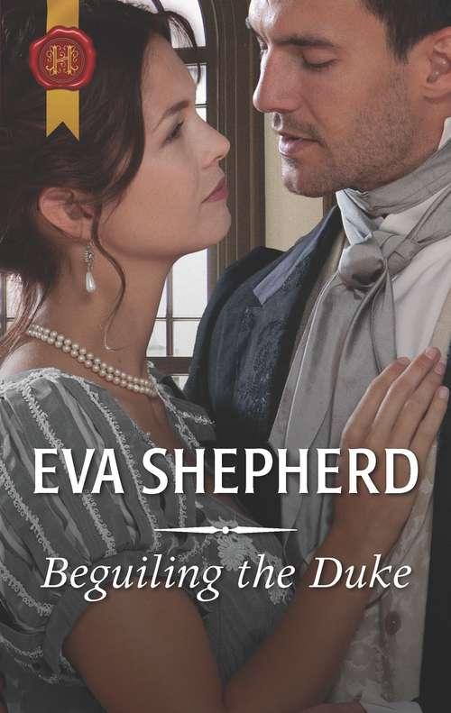 Beguiling the Duke (Harlequin Historical Ser.)