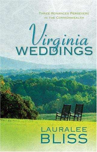 Virginia Weddings: Three Romances Persevere in the Commonwealth (Heartsong Novella Collection)