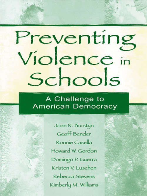 Preventing Violence in Schools: A Challenge To American Democracy