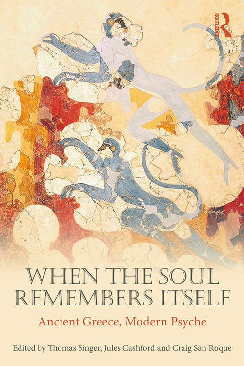 When the Soul Remembers Itself: Ancient Greece, Modern Psyche