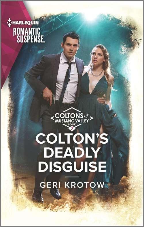 Colton's Deadly Disguise: Hostile Pursuit (a Hard Core Justice Thriller) / Colton's Deadly Disguise (the Coltons Of Mustang Valley) (The Coltons of Mustang Valley #7)