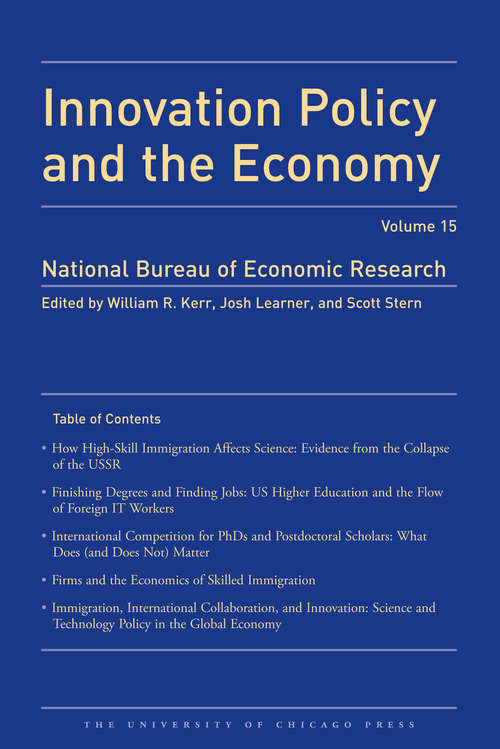 Innovation Policy and the Economy 2014: Volume 15 (National Bureau of Economic Research Innovation Policy and the Economy)