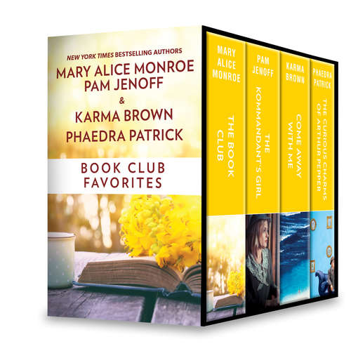 Book Club Favorites: The Book Club\The Kommandant's Girl\The Curious Charms of Arthur Pepper\Come Away with Me