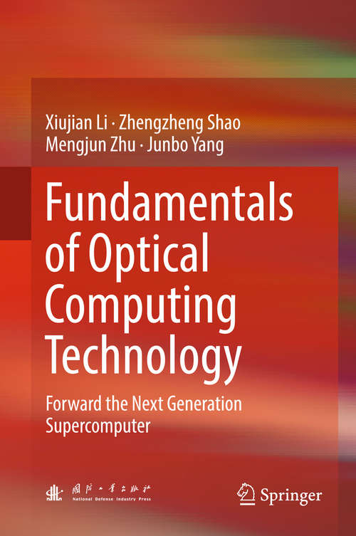 Fundamentals of Optical Computing Technology: Forward The Next Generation Supercomputer