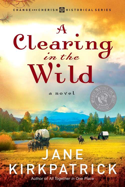A Clearing in the Wild (Change and Cherish #1)