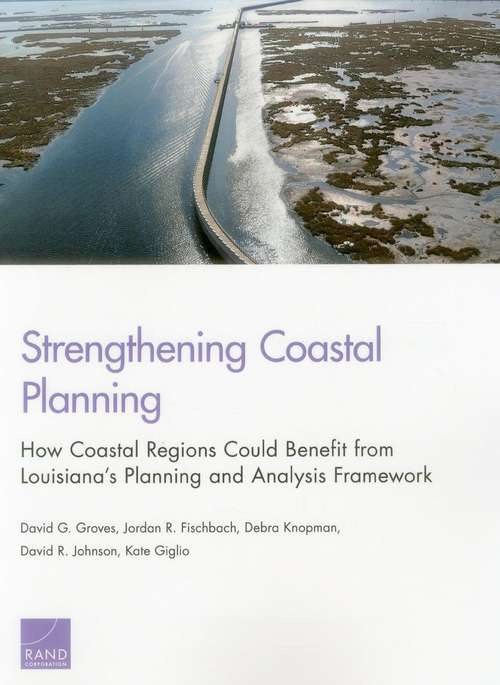 Strengthening Coastal Planning: How Coastal Regions Could Benefit from Louisiana's Planning and Analysis Framework