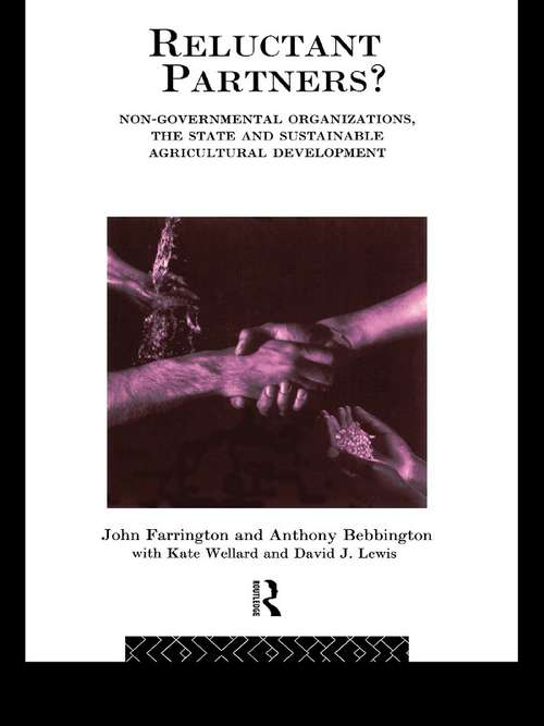 Reluctant Partners? Non-Governmental Organizations, the State and Sustainable Agricultural Development (Non-Governmental Organizations series)