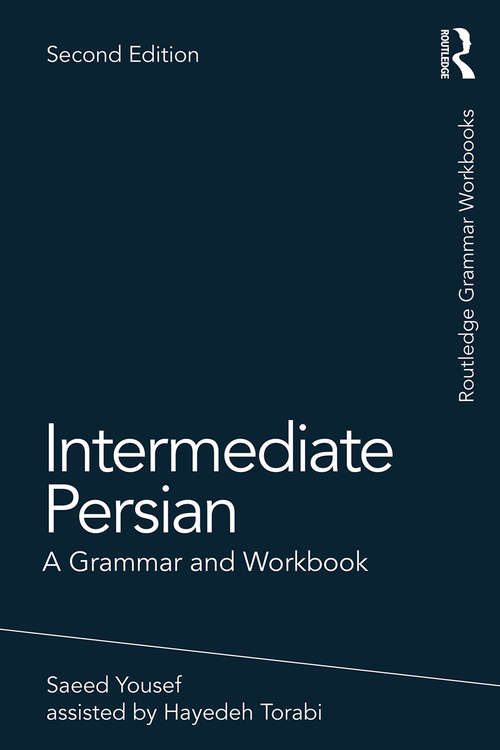Intermediate Persian: A Grammar and Workbook (Routledge Grammar Workbooks)