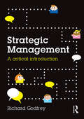 Strategic Management: A Critical Introduction