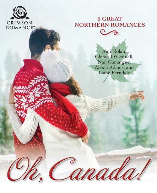 Oh, Canada!: 5 Great Northern Romances