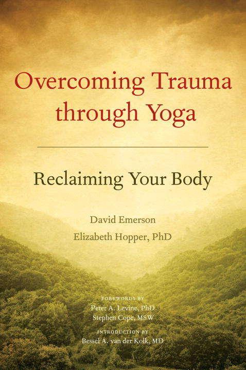 Overcoming Trauma through Yoga