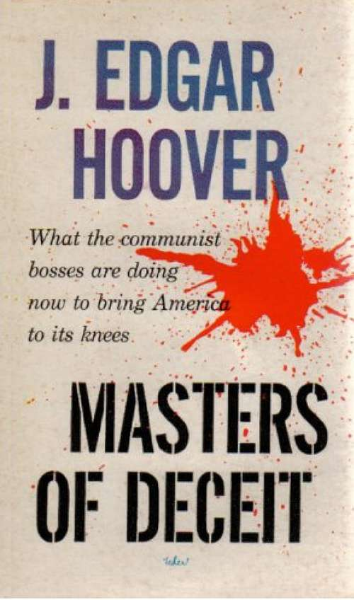 Masters Of Deceit: The Story Of Communism In America And How To Fight It (large Print Edition)