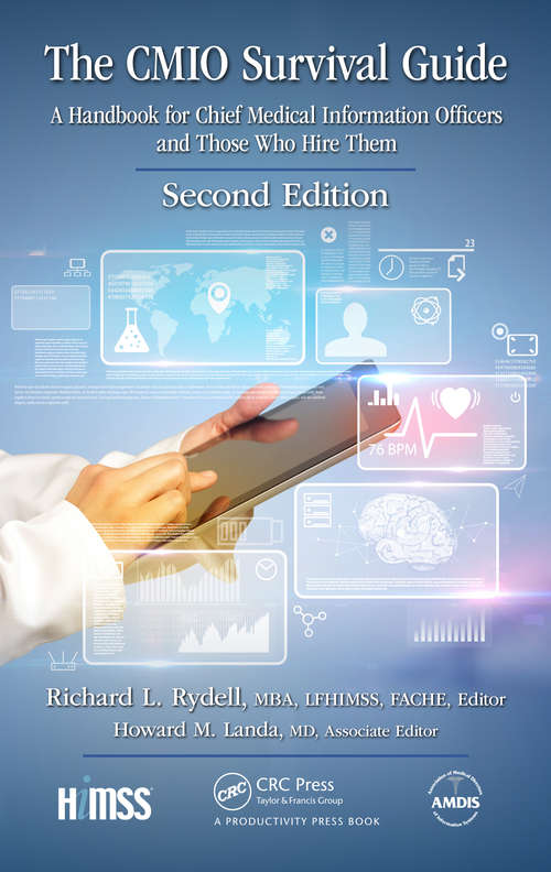 The CMIO Survival Guide: A Handbook for Chief Medical Information Officers and Those Who Hire Them, Second Edition (HIMSS Book Series)