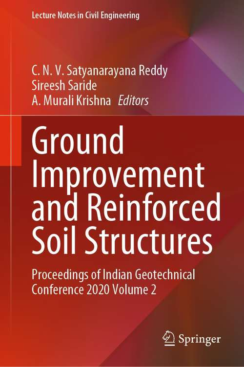 Ground Improvement and Reinforced Soil Structures: Proceedings of Indian Geotechnical Conference 2020 Volume 2 (Lecture Notes in Civil Engineering #152)