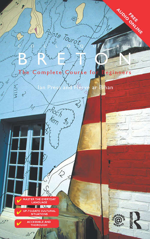 Colloquial Breton: The Complete Course For Beginners (Colloquial Ser. #5)