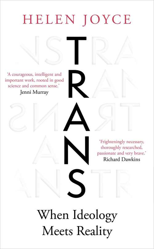 Trans: When Ideology Meets Reality