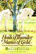 Herds of Thunder, Manes of Gold: A Collection of Horse Stories and Poems