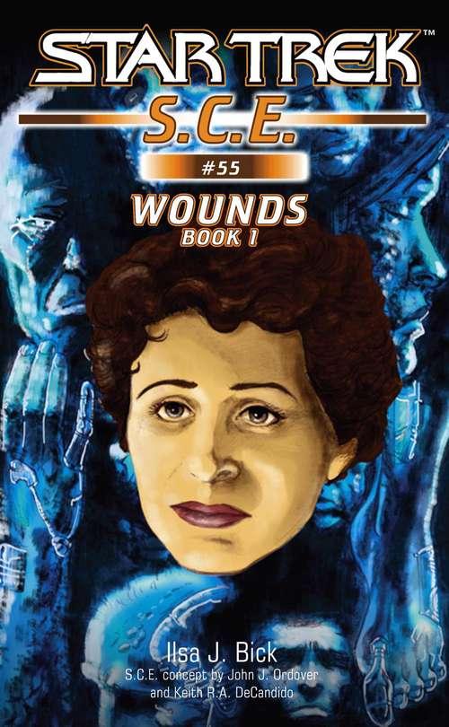 Star Trek: Wounds, Book 1