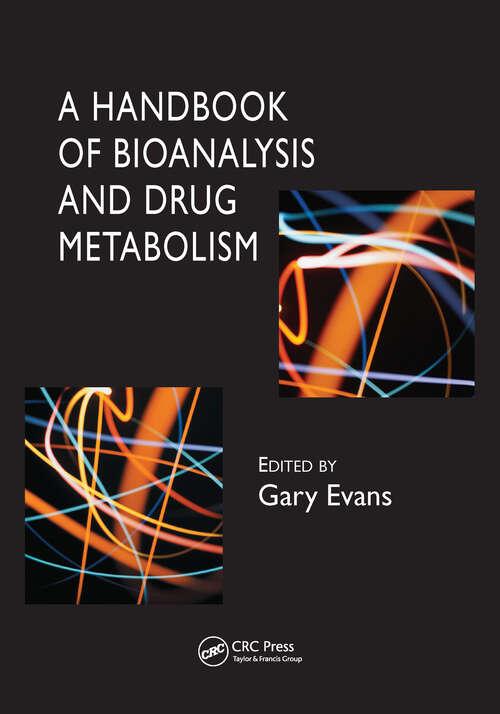A Handbook of Bioanalysis and Drug Metabolism