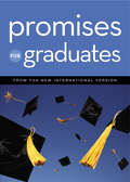Promises for Graduates: from the New International Version