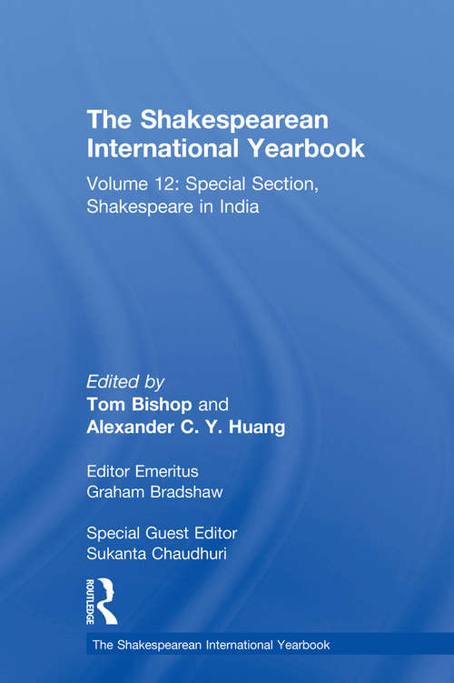 The Shakespearean International Yearbook: Volume 12: Special Section, Shakespeare in India (The Shakespearean International Yearbook)