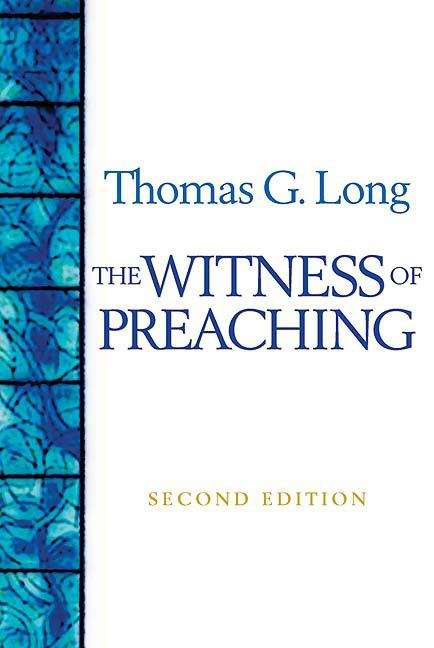 The Witness of Preaching (2nd Edition)