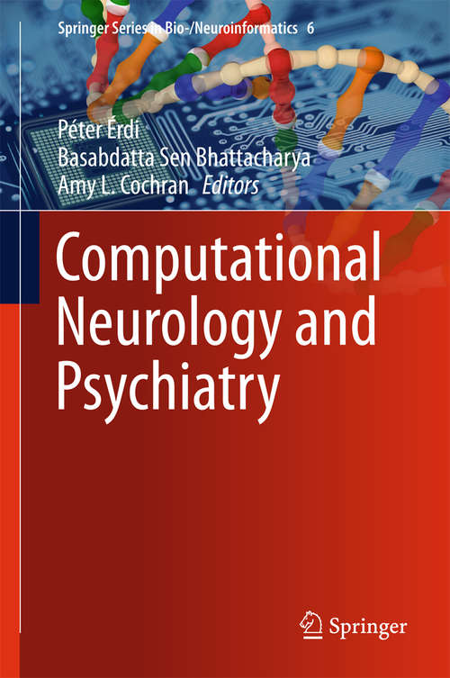 Computational Neurology and Psychiatry (Springer Series in Bio-/Neuroinformatics #6)