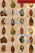 Natural Causes: The Nature Issue (Conjunctions #64)