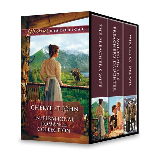 Cheryl St.John Inspirational Romance Collection: The Preacher's Wife\Marrying the Preacher's Daughter\Winter of Dreams