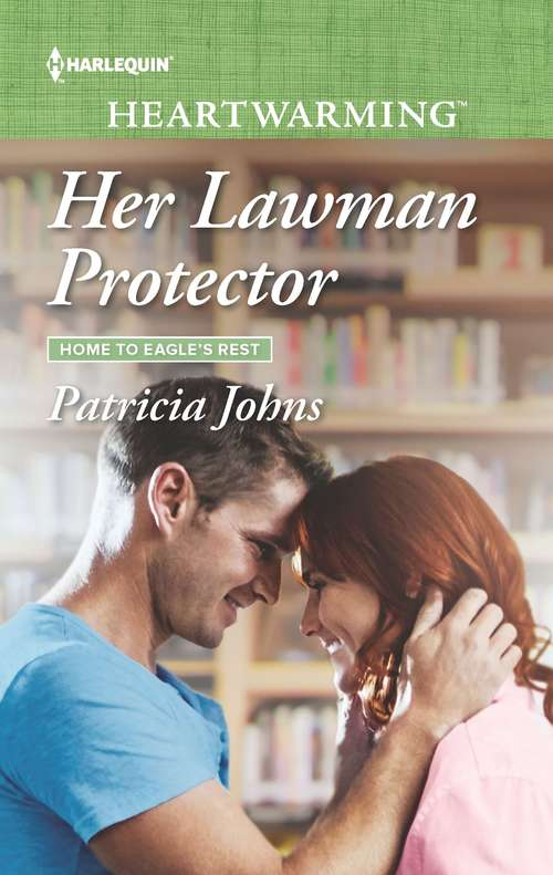 Her Lawman Protector: The Rancher's Redemption Her Lawman Protector Coming Home To You Tennesse Vet (Home to Eagle's Rest #1)