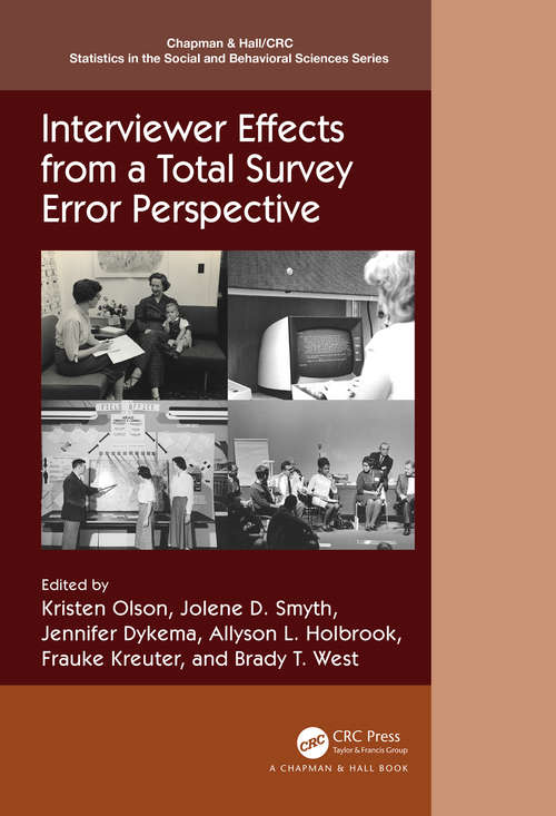 Interviewer Effects from a Total Survey Error Perspective (Chapman & Hall/CRC Statistics in the Social and Behavioral Sciences)