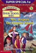 Mrs. Jeepers on Vampire Island (Bailey School Kids Super Special #6)
