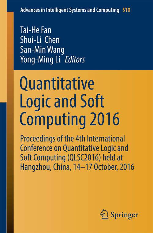 Quantitative Logic and Soft Computing 2016