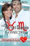 The Taurus-Scorpio Connection (Opposites in Love, Medical Zodiac Romances #2)