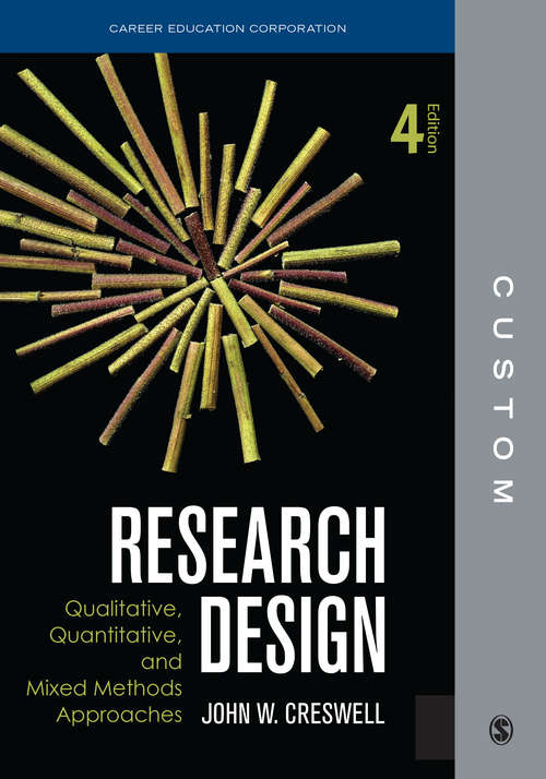 Research Design: Qualitative, Quantitative, and Mixed Methods Approaches (Custom CEC Fourth Edition)