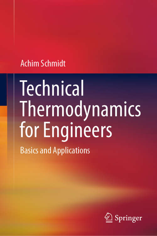 Technical Thermodynamics for Engineers: Basics and Applications